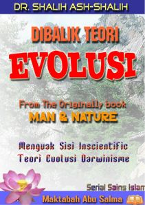 "E-Book: Dibalik Teori Evolusi ""From The Originally Book Man & Nature"" ""Menguak Sisi Inscientific Teori Evolusi Darwinisme"""