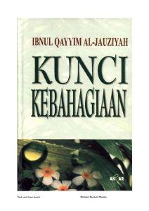 E-Book: Kunci kebahagiaan, Oleh Ibnul Qayyim Al-Jauziyyah