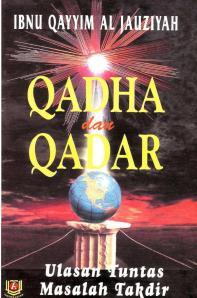 E-Book: Qadha dan Qadar, Ulasan Tuntas Masalah Takdir, Oleh Ibnu Qayyim Al-Jauziyah