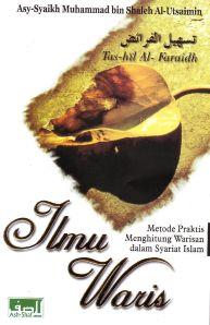 E-Book: Ilmu Waris, Metode Praktis Menghitung Warisan dalam Syariat Islam, Oleh Syaikh Muhammad Bin Sholeh Al-Utsaimin